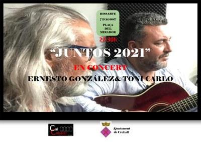 """CONCERT D'AGOST """"JUNTOS 2021""""  AMB ERNESTO GONZÁLEZ & TONI CARLO"""