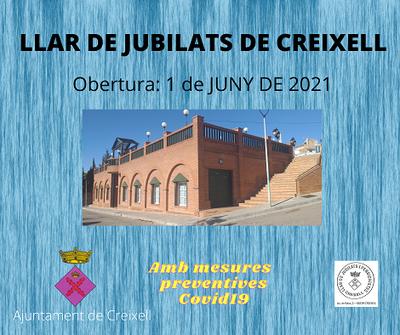 OBERTURA DE LA LLAR DE JUBILATS DE CREIXELL EL DIMARTS 1 DE JUNY DE 2021